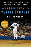 Buster Olney The Last Night of the Yankee Dynasty: The Game, the Team, and the Cost of Greatness