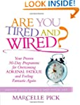 Are You Tired and Wired?: Your Proven...