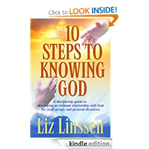 10 Steps to Knowing God: A discipleship guide to developing an intimate relationship with God