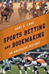 Sports Betting and Bookmaking: An Ame...