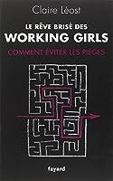 Le Rêve brisé des working girls: Comment éviter les pièges