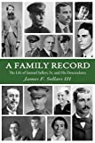 img - for A Family Record: The Life of Samuel Sellers, Sr. and His Descendants book / textbook / text book