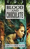 Blood And Chocolate (Turtleback School  &  Library Binding Edition)