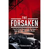 The Forsaken: From the Great Depression to the Gulags - Hope and Betrayal in Stalin's Russiaby Tim Tzouliadis