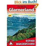 Glarnerland. Walensee - Obertoggenburg - Flumser Berge. 50 Touren. Mit GPS-Daten: Mit Obertoggenburg und Flumser...
