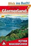 Glarnerland. Walensee - Obertoggenburg - Flumser Berge. 50 Touren. Mit GPS-Tracks. (Rother Wanderf�hrer)