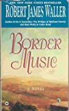 Border Music (0745136907) by Waller, Robert James