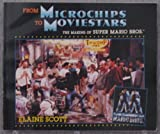 img - for From Microchips to Movie Stars: The Making of Super Mario Brothers book / textbook / text book