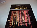 The Craft of Macramé (Craft of Macrame) (0684147238) by Helene Bress