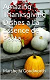 Amazing Thanksgiving Dishes a La Essence de Pasta