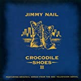 Jimmy Nail Crocodile Shoes Vol. 2