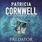 Predator: Kay Scarpetta, Book 14 (       ABRIDGED) by Patricia Cornwell Narrated by Mary Stuart Masterson