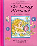 img - for The Lonely Mermaid and Other Stories: Five Minute Tales For Bedtime (Children's Storytime Collection book / textbook / text book