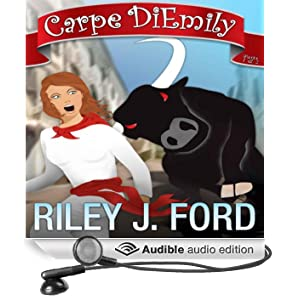 Carpe DiEmily: A Romantic Comedy Adventure, Parts 1 & 2 (Unabridged)