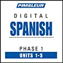 Spanish Phase 1, Unit 01-05: Learn to Speak and Understand Spanish with Pimsleur Language Programs