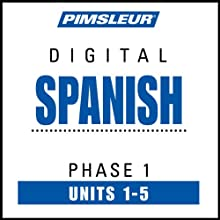 Spanish Phase 1, Unit 01-05: Learn to Speak and Understand Spanish with Pimsleur Language Programs  by Pimsleur