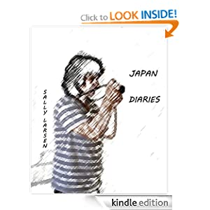 Sally Larsen: Japan Diaries (Sally Larsen, Main Threads) Sally Larsen