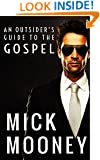 An Outsider's Guide to the Gospel