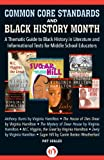 Common Core Standards and Black History Month: A Thematic Guide to Black History in Literature and Informational Texts for Middle School Educators