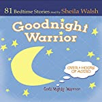 Good Night Warrior: 84 Favorite Bedtime Bible Stories Read by Sheila Walsh | Sheila Walsh