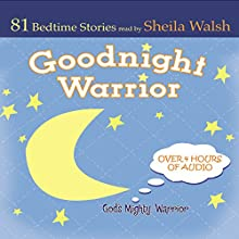 Good Night Warrior: 84 Favorite Bedtime Bible Stories Read by Sheila Walsh Audiobook by Sheila Walsh Narrated by Sheila Walsh