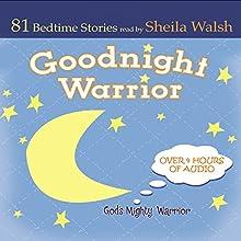 Good Night Warrior: 84 Favorite Bedtime Bible Stories Read by Sheila Walsh | Livre audio Auteur(s) : Sheila Walsh Narrateur(s) : Sheila Walsh