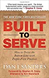 Built to Serve: How to Drive the Bottom Line with People-First Practices (0071497927) by Dan J. Sanders