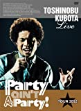 "25th Anniversary Toshinobu Kubota Concert Tour 2012 ""Party ain't A Party!""(���񐶎Y�����)(DVD2���g)"