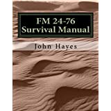 FM 24-76 US Army Survival Manual: Reprinted as NOT permitted by U.S. Department of the Army, but by we the citizenry who paid for it