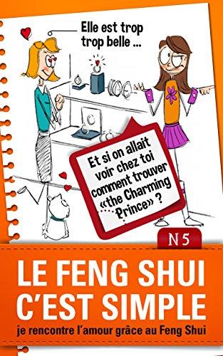 Le Feng Shui c'est simple, N°5: je rencontre l'amour grâce au Feng Shui