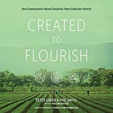 Created to Flourish Audiobook by Peter Greer, Phil Smith Narrated by Peter Greer