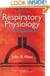 Respiratory Physiology: The Essential...