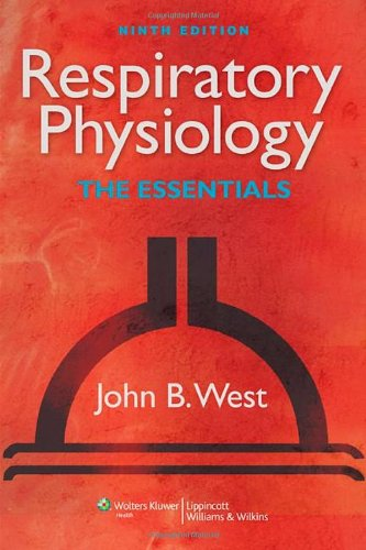 Respiratory Physiology: The Essentials, 9th Edition