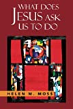 img - for What Does Jesus Ask Us To Do: The Parables of Jesus as a Guide to Daily Living book / textbook / text book