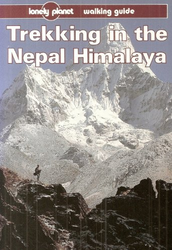 Lonely Planet Trekking in Nepal Himalaya (Lonely Planet Trekking in the Nepal Himalaya)
