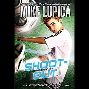 Shoot-Out: A Comeback Kids Novel Audiobook