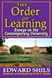 The Order of Learning: Essays on the Contemporary University (1412851548) by Shils, Edward