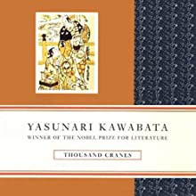 Thousand Cranes (       UNABRIDGED) by Yasunari Kawabata Narrated by Brian Nishii