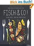 Fisch & Co.! Vom Grill und aus dem Ofen