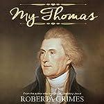 My Thomas   Roberta Grimes