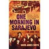 One Morning in Sarajevo: 28 June 1914 [Paperback]