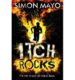 Simon Mayo [ Itch Rocks ] [ ITCH ROCKS ] BY Mayo, Simon ( AUTHOR ) Feb-28-2013 HardCover