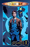 Doctor Who Volume 1: Fugitive (Doctor Who (IDW Numbered))