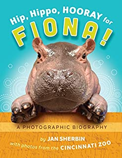 Book Cover: Hip, Hippo, Hooray for Fiona!: A Photographic Biography