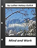 img - for Mind and Work (1908) by Luther Halsey Gulick (World's Classics) book / textbook / text book