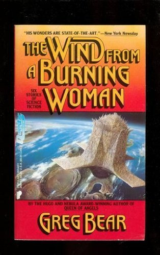 The Wind from a Burning Woman - Greg Bear