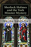 Martin Loughlin Sherlock Holmes and the York Minster Mystery: 3