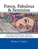 img - for Fierce, Fabulous & Feminine: Always Authentic Never Jeopardizing Individuality book / textbook / text book