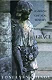 img - for Handling Critical Moments with GRACE by Toni Lynn Chinoy (2006) Paperback book / textbook / text book