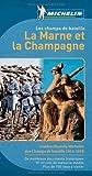 Les Champs de Bataille - La Marne et la Champagne